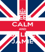 KEEP CALM AND BE LIKE JAMIE - Personalised Poster A4 size