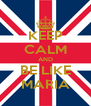 KEEP CALM AND BE LIKE MARIA - Personalised Poster A4 size