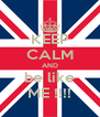 KEEP CALM AND be like ME !!!! - Personalised Poster A4 size