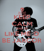 KEEP CALM AND BE LIKE ME :D BE JARCOR - Personalised Poster A4 size