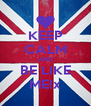 KEEP CALM AND BE LIKE ME!x - Personalised Poster A4 size