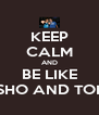 KEEP CALM AND BE LIKE MISHO AND TONY - Personalised Poster A4 size