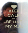 KEEP CALM AND BE LIKE MY M.A. - Personalised Poster A4 size