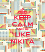 KEEP CALM AND BE LIKE NIKITA - Personalised Poster A4 size