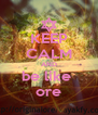 KEEP CALM AND be like  ore - Personalised Poster A4 size