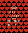 KEEP CALM AND BE LIKE  REECE - Personalised Poster A4 size
