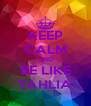 KEEP CALM AND BE LIKE TAHLIA - Personalised Poster A4 size