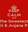 KEEP CALM AND Be Like The Sweetest Parents Sujit & Anjana Paul - Personalised Poster A4 size