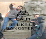 KEEP CALM AND BE LIKE US: GANGSTER´S! - Personalised Poster A4 size