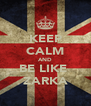 KEEP CALM AND BE LIKE  ZARKA - Personalised Poster A4 size