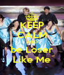 KEEP CALM AND be Loser Like Me - Personalised Poster A4 size
