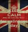 KEEP CALM AND BE LUCIAS NO.1  for valintines day - Personalised Poster A4 size