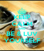 KEEP CALM AND BE & LUV YOURSELF - Personalised Poster A4 size