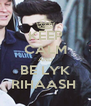 KEEP CALM AND BE LYK RIHAASH  - Personalised Poster A4 size