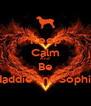 Keep Calm And  Be Maddie and Sophie - Personalised Poster A4 size