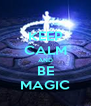 KEEP CALM AND BE MAGIC - Personalised Poster A4 size