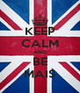 KEEP CALM AND BE MAIS - Personalised Poster A4 size