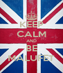 KEEP CALM AND BE MALUFET - Personalised Poster A4 size