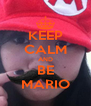 KEEP CALM AND BE MARIO - Personalised Poster A4 size