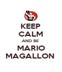 KEEP CALM AND BE   MARIO  MAGALLON  - Personalised Poster A4 size