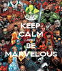 KEEP CALM AND BE MARVELOUS - Personalised Poster A4 size