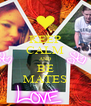 KEEP CALM AND BE MATES - Personalised Poster A4 size
