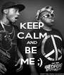 KEEP CALM AND BE  ME ;) - Personalised Poster A4 size