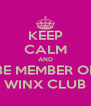 KEEP CALM AND BE MEMBER OF WINX CLUB - Personalised Poster A4 size