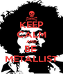 KEEP CALM AND BE  METALLIST - Personalised Poster A4 size