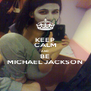 KEEP CALM AND BE MICHAEL JACKSON - Personalised Poster A4 size