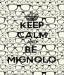 KEEP CALM AND BE  MIGNOLO - Personalised Poster A4 size