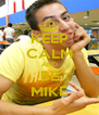 KEEP CALM AND BE MIKE - Personalised Poster A4 size