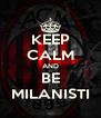 KEEP CALM AND BE MILANISTI - Personalised Poster A4 size