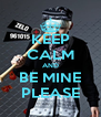 KEEP CALM AND BE MINE PLEASE - Personalised Poster A4 size