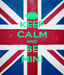 KEEP CALM AND BE MINI - Personalised Poster A4 size