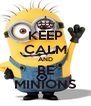 KEEP CALM AND BE MINIONS - Personalised Poster A4 size