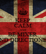 KEEP CALM AND BE MIXER AND DIRECTIONER - Personalised Poster A4 size