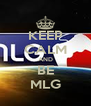KEEP CALM AND BE MLG - Personalised Poster A4 size