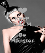 KEEP CALM AND  Be  Monster - Personalised Poster A4 size
