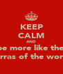 KEEP CALM AND be more like the  darras of the world  - Personalised Poster A4 size