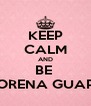 KEEP CALM AND BE  MORENA GUAPA - Personalised Poster A4 size
