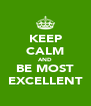 KEEP CALM AND BE MOST EXCELLENT - Personalised Poster A4 size