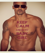 KEEP CALM AND BE MY BABY GIRL - Personalised Poster A4 size