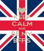KEEP CALM AND BE MY BFF'S - Personalised Poster A4 size