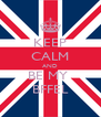 KEEP CALM AND BE MY  BFFEL - Personalised Poster A4 size