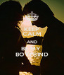 KEEP CALM AND BE MY  BOYFRIND - Personalised Poster A4 size