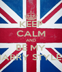 KEEP CALM AND BE MY HARRY STYLES - Personalised Poster A4 size