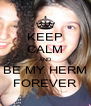 KEEP CALM AND BE MY HERM FOREVER - Personalised Poster A4 size