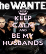 KEEP CALM AND BE MY HUSBANDS - Personalised Poster A4 size