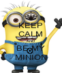 KEEP CALM AND BE MY MINION - Personalised Poster A4 size
